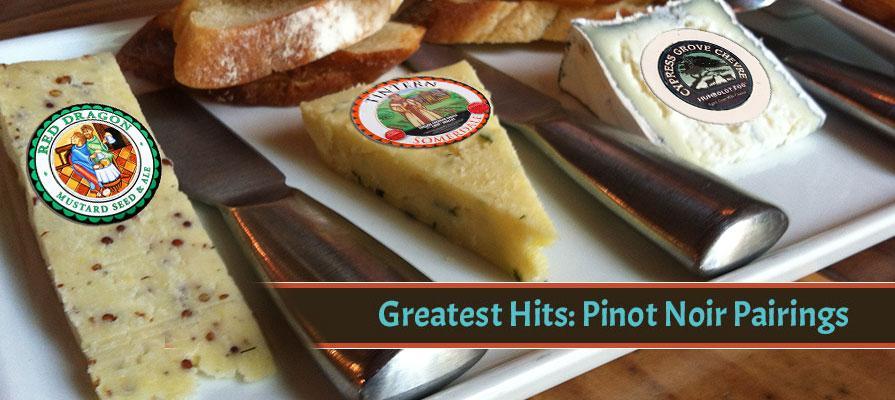 The Wine & Cheese Corner Greatest Hits: Pinot Noir Pairings