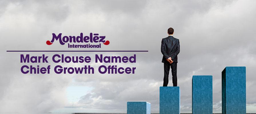 Mark Clouse Named Chief Growth Officer for Mondelez International