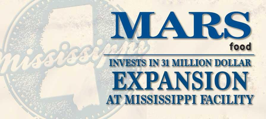 Mars Food North America Invests in 31 Million Dollar Expansion at Mississippi Facility