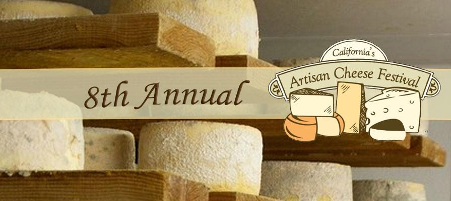 The 8th Annual California Artisan Cheese Festival