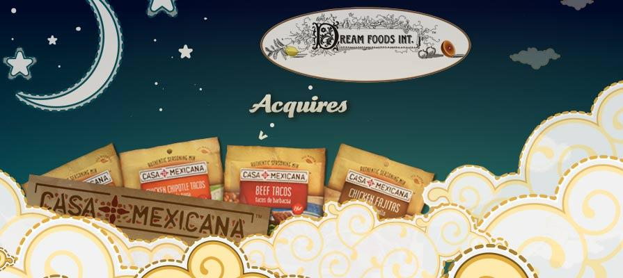 Dream Foods Acquires Casa Mexicana Brand